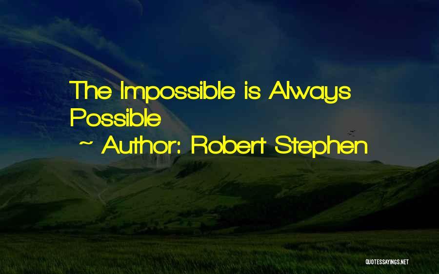 Robert Stephen Quotes 1945728