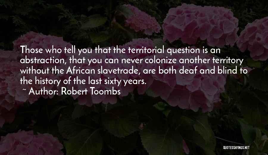 Robert Toombs Quotes 499482