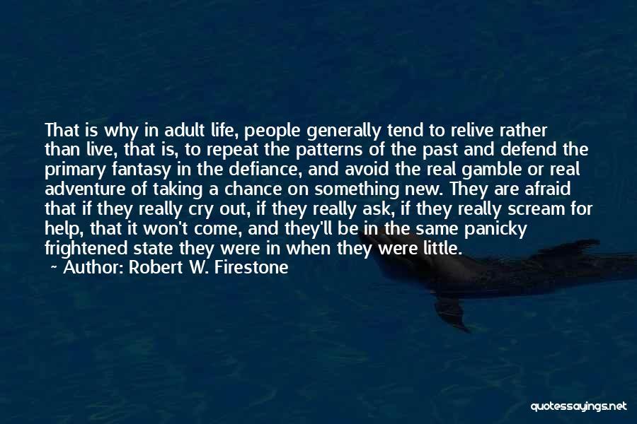 Robert W. Firestone Quotes 1755783