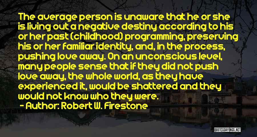 Robert W. Firestone Quotes 2022102