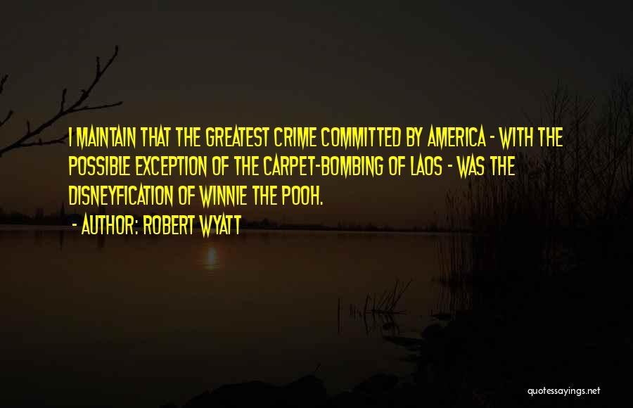 Robert Wyatt Quotes 1037738