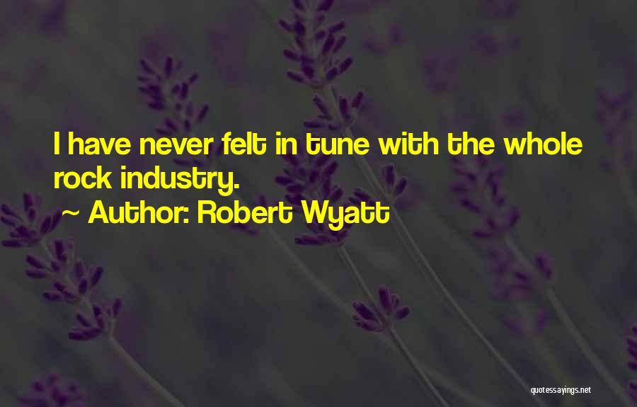 Robert Wyatt Quotes 1073026