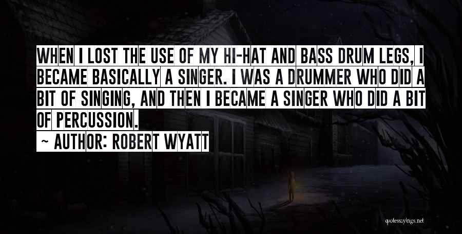 Robert Wyatt Quotes 1079501