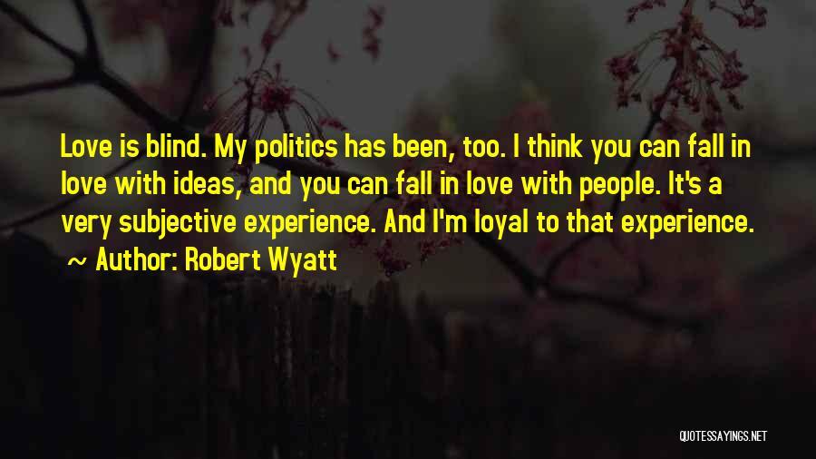Robert Wyatt Quotes 1180154