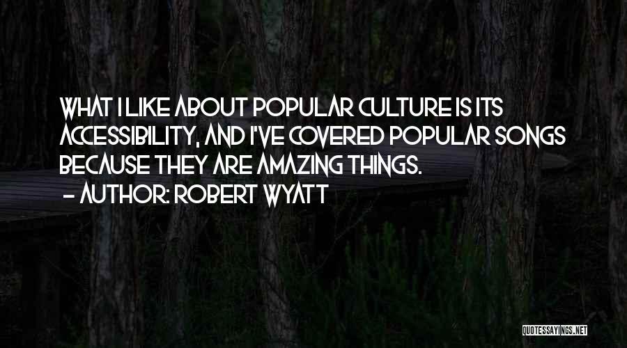Robert Wyatt Quotes 1286585