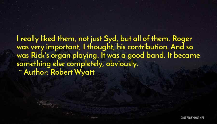 Robert Wyatt Quotes 1427850