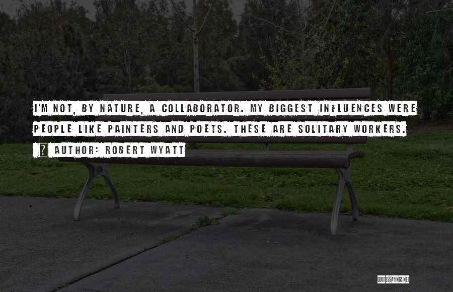 Robert Wyatt Quotes 1617439