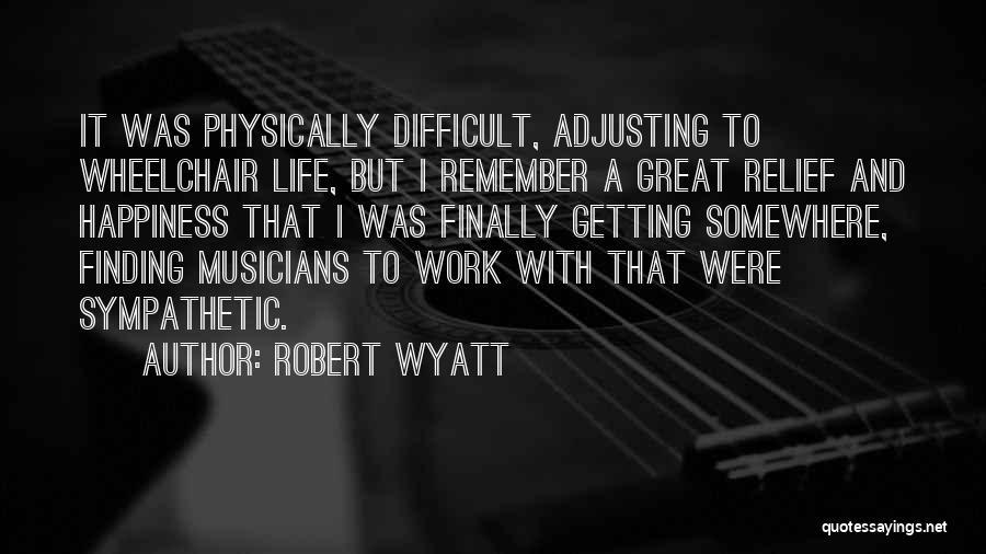 Robert Wyatt Quotes 1741411