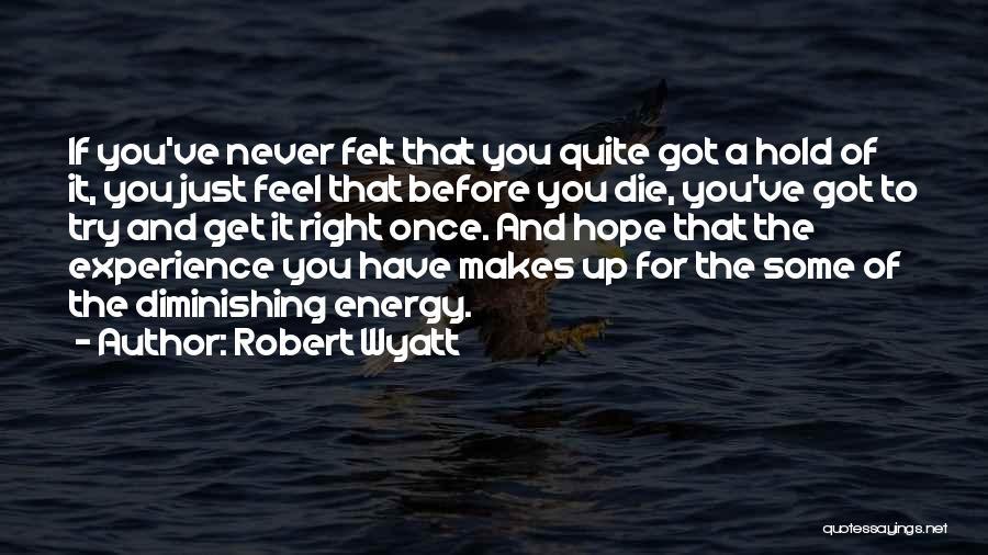 Robert Wyatt Quotes 1752729
