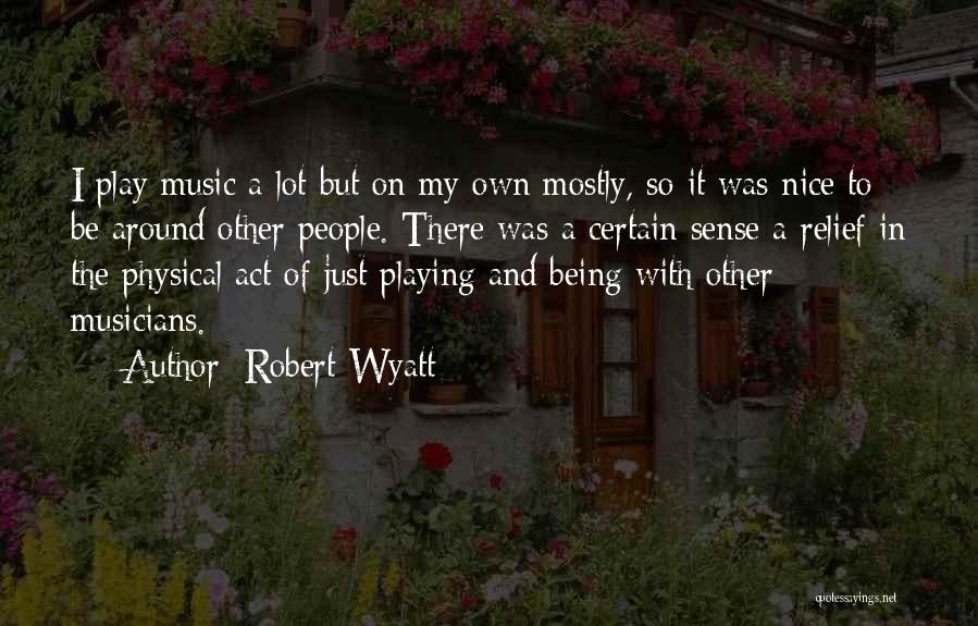 Robert Wyatt Quotes 1806139