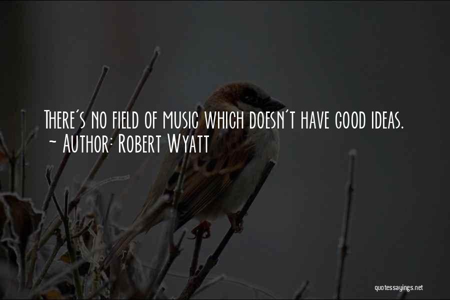 Robert Wyatt Quotes 1832191