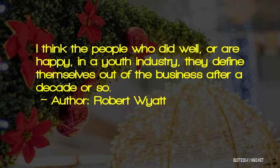 Robert Wyatt Quotes 1860076