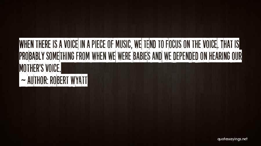 Robert Wyatt Quotes 1932197