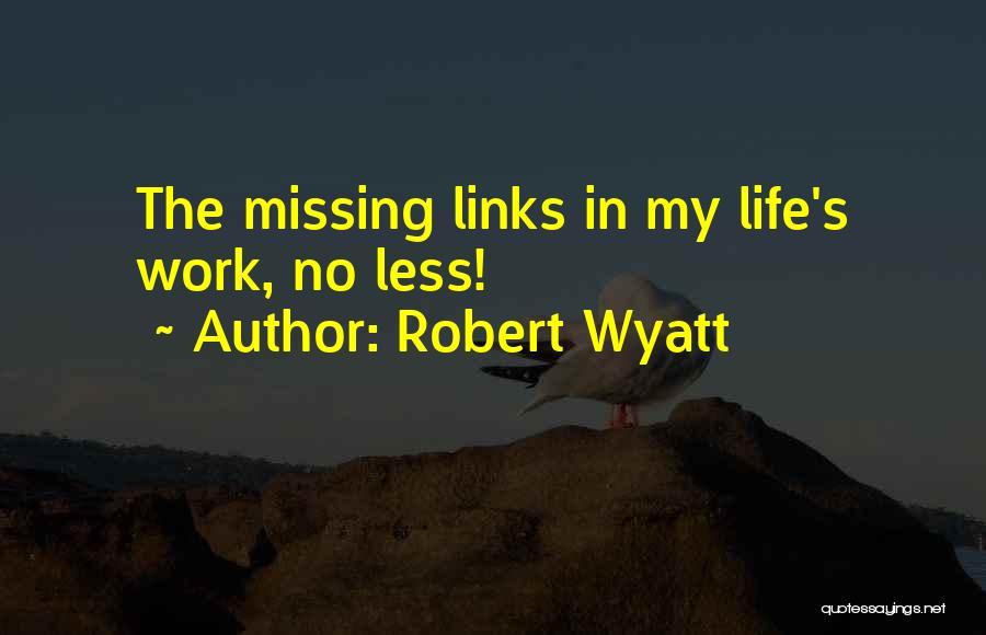 Robert Wyatt Quotes 1942040