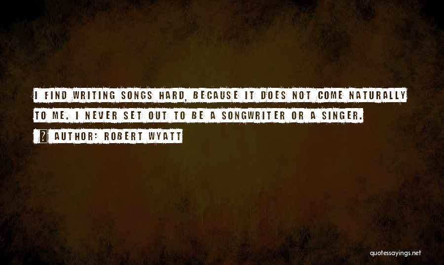 Robert Wyatt Quotes 2035417