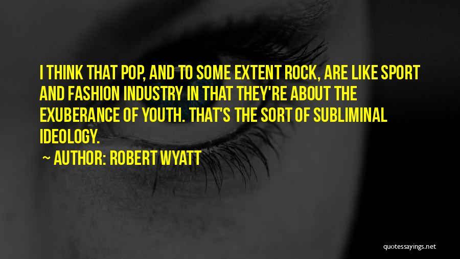 Robert Wyatt Quotes 207000