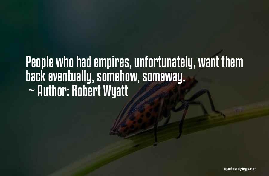 Robert Wyatt Quotes 2158355