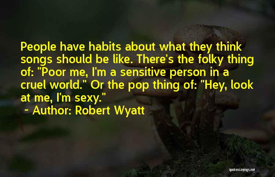 Robert Wyatt Quotes 438298