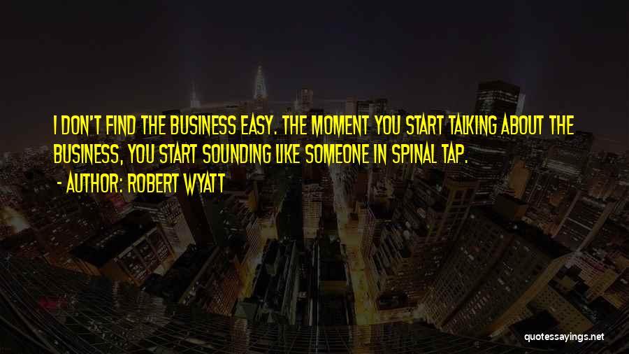 Robert Wyatt Quotes 555454