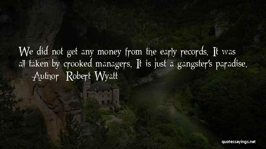 Robert Wyatt Quotes 681091