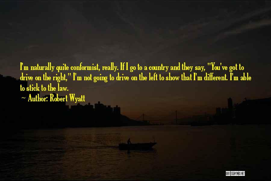 Robert Wyatt Quotes 683152