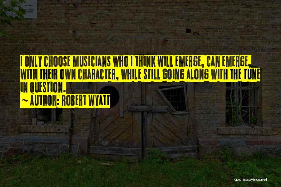 Robert Wyatt Quotes 790250