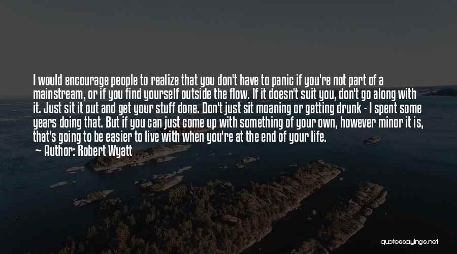 Robert Wyatt Quotes 792115