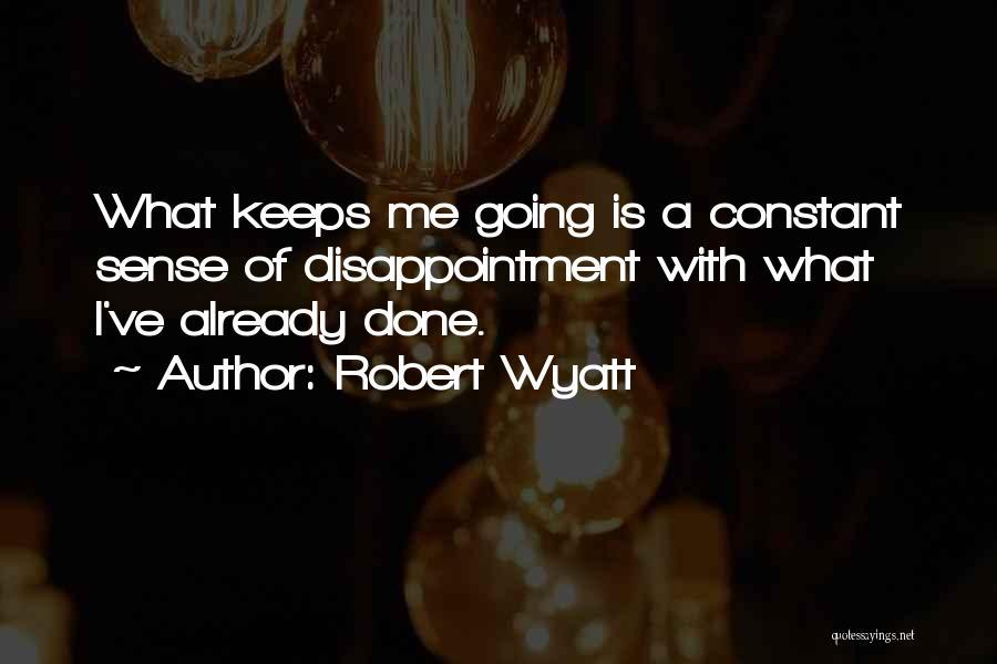 Robert Wyatt Quotes 849883