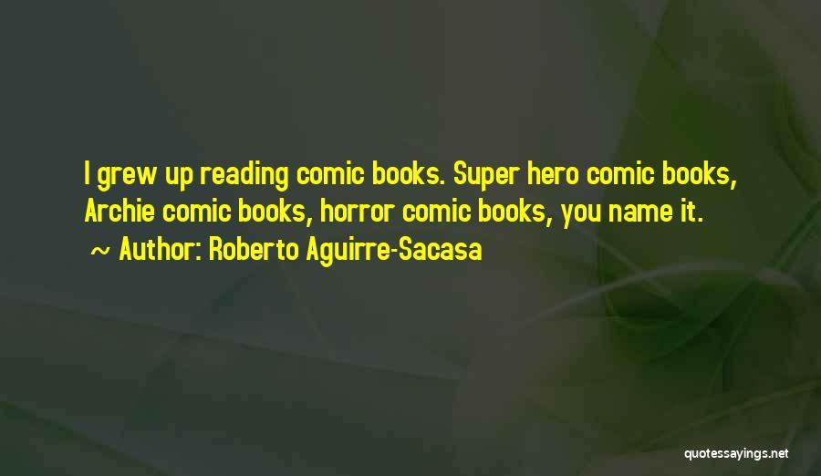 Roberto Aguirre-Sacasa Quotes 375786
