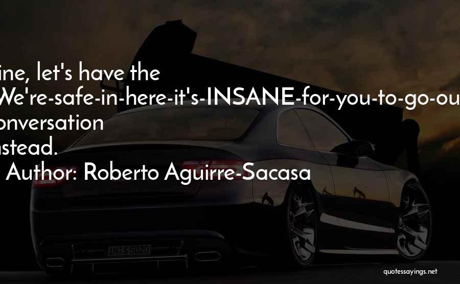 Roberto Aguirre-Sacasa Quotes 435779