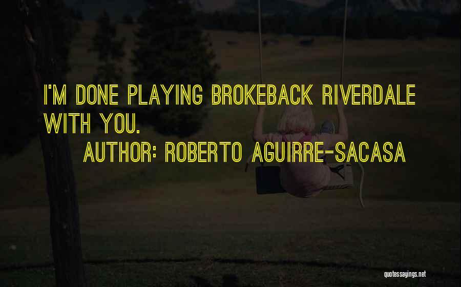 Roberto Aguirre-Sacasa Quotes 907534