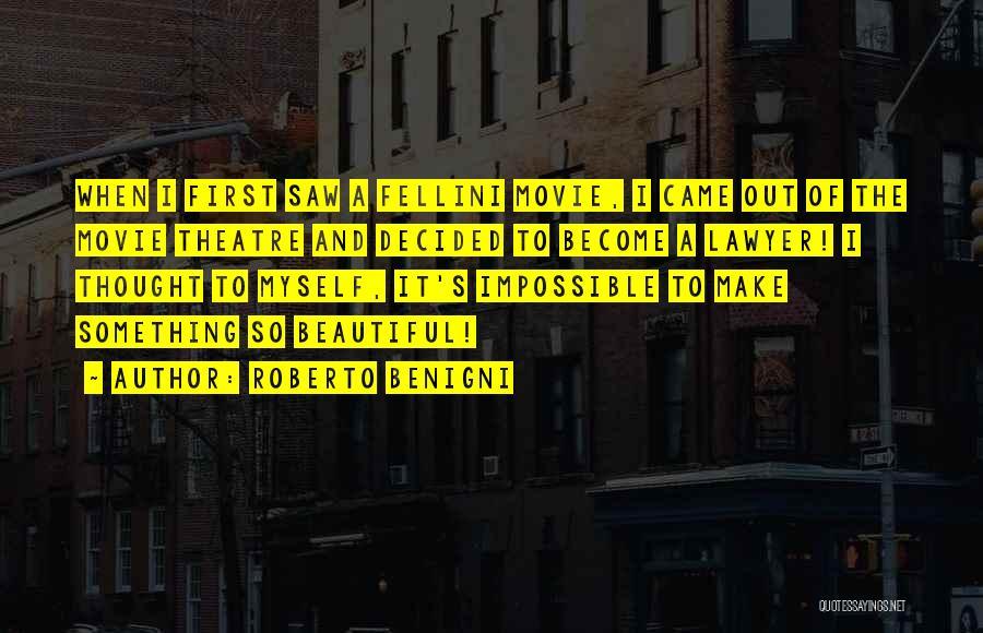 Roberto Benigni Quotes 1167765