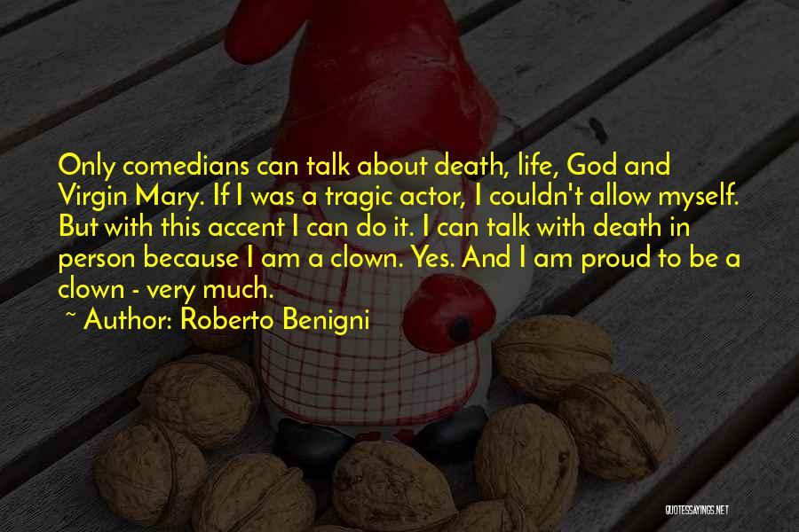 Roberto Benigni Quotes 1753909