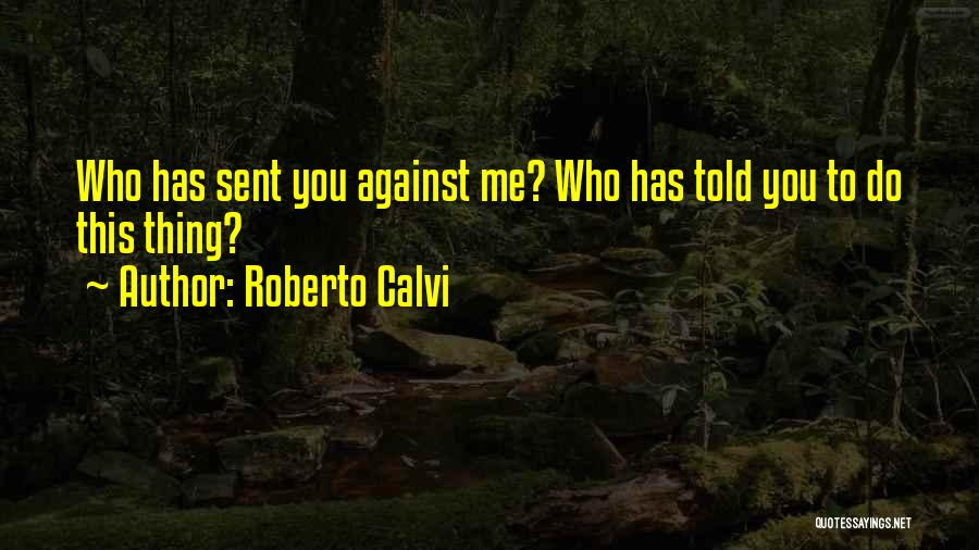Roberto Calvi Quotes 1333295