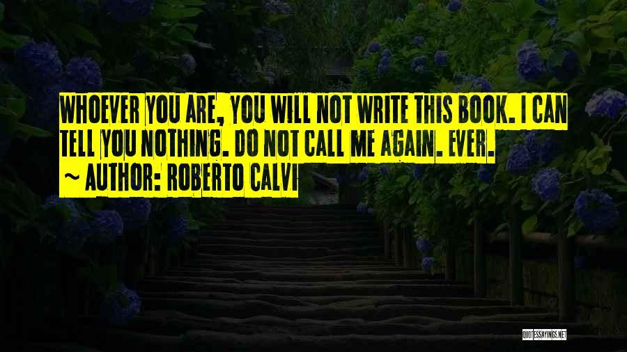 Roberto Calvi Quotes 2103683