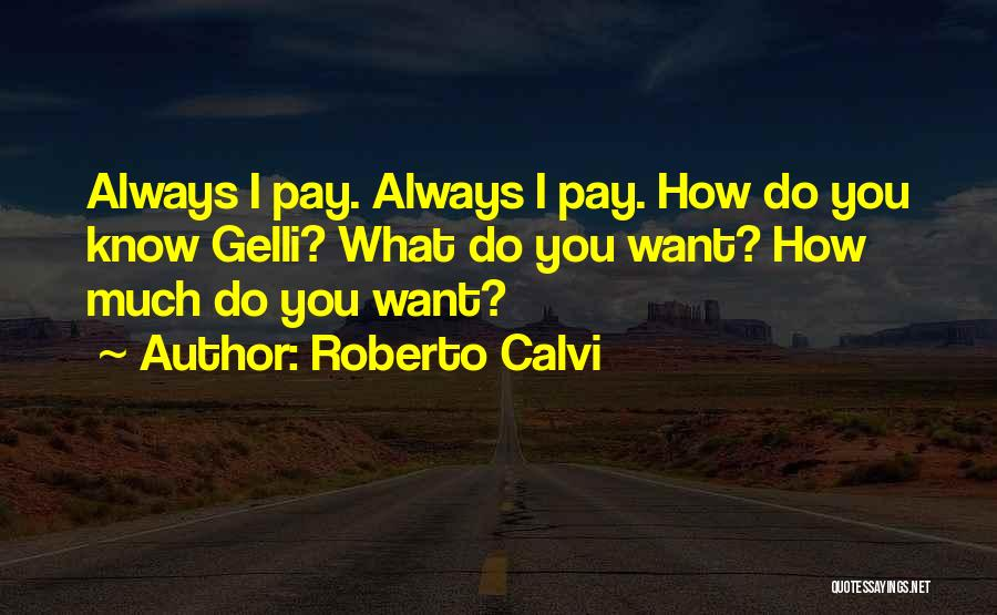 Roberto Calvi Quotes 2202285