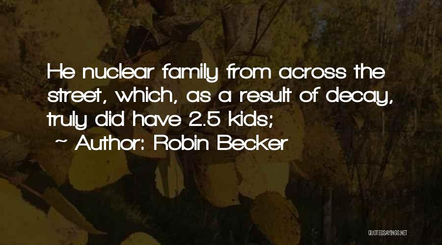Robin Becker Quotes 1364787