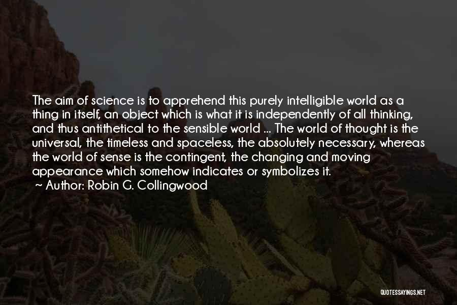 Robin G. Collingwood Quotes 1543604