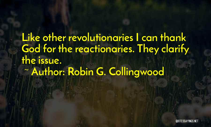 Robin G. Collingwood Quotes 2252551