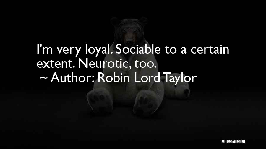 Robin Lord Taylor Quotes 1736111