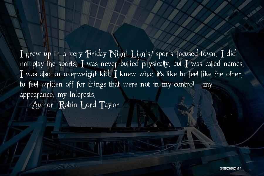 Robin Lord Taylor Quotes 1998685