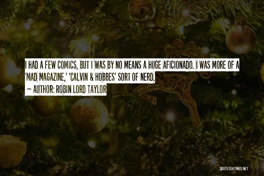 Robin Lord Taylor Quotes 2099447