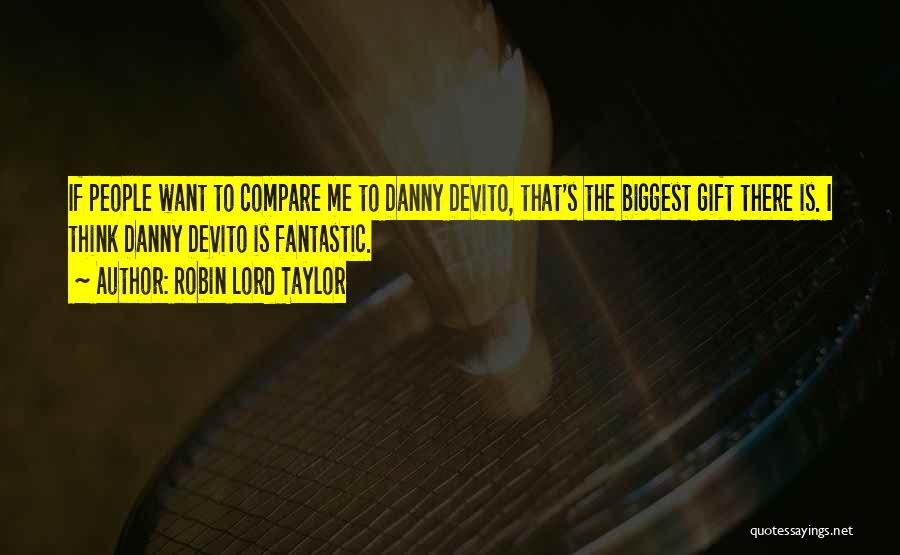 Robin Lord Taylor Quotes 638756