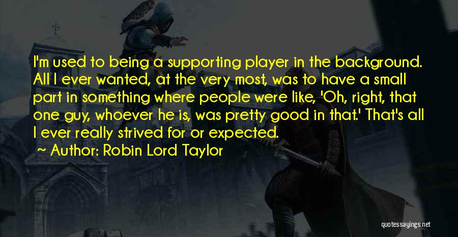 Robin Lord Taylor Quotes 983950