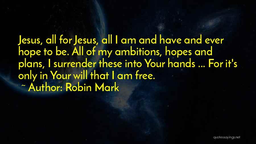 Robin Mark Quotes 1122095