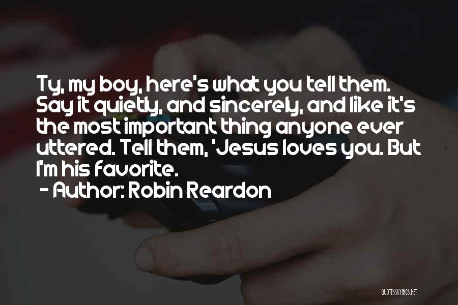 Robin Reardon Quotes 1578515