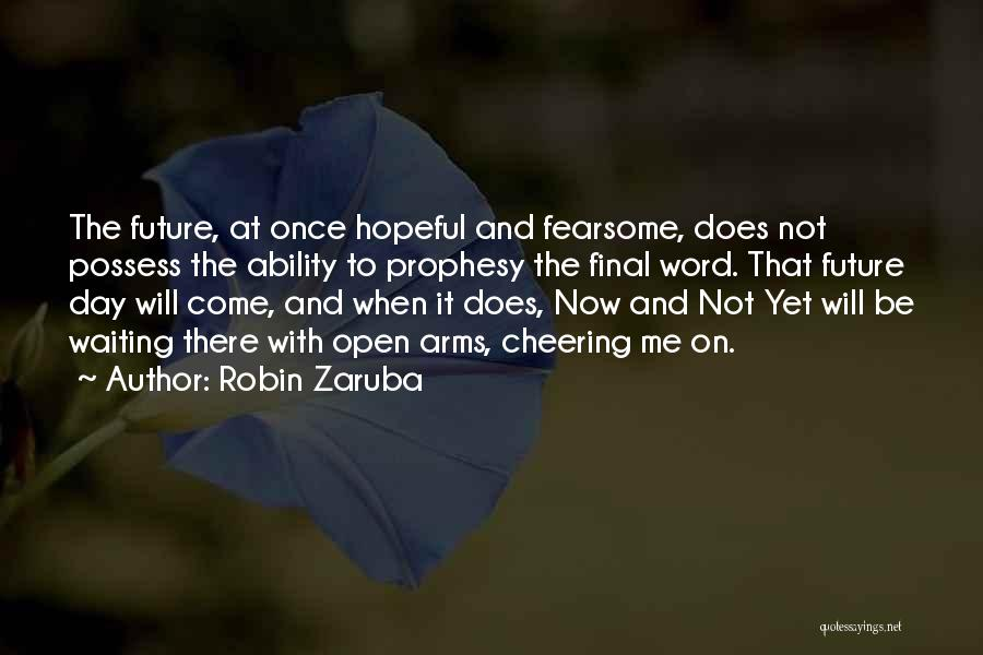 Robin Zaruba Quotes 1817266