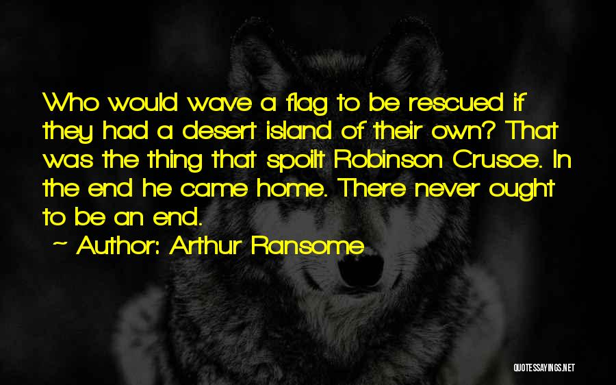 Robinson Crusoe Quotes By Arthur Ransome