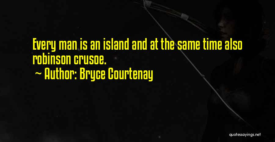 Robinson Crusoe Quotes By Bryce Courtenay
