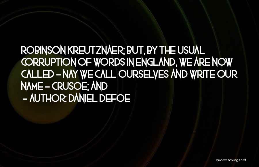 Robinson Crusoe Quotes By Daniel Defoe